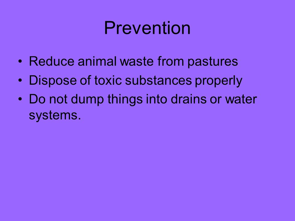 Prevention Reduce animal waste from pastures