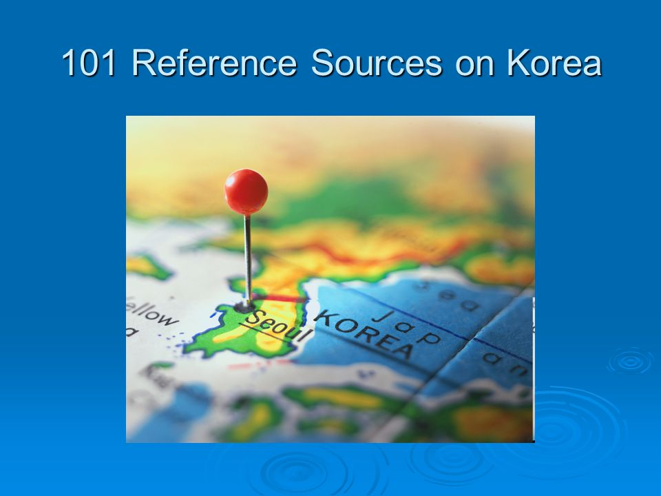 101 Reference Sources on Korea