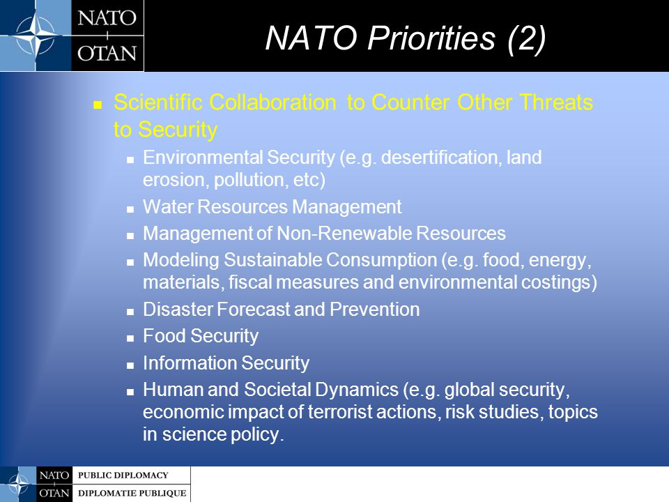 NATO Priorities (2) Scientific Collaboration to Counter Other Threats to Security.