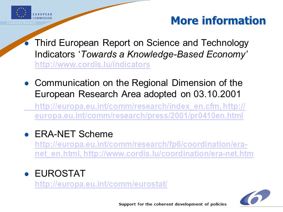 More information Third European Report on Science and Technology Indicators 'Towards a Knowledge-Based Economy' http://www.cordis.lu/indicators.