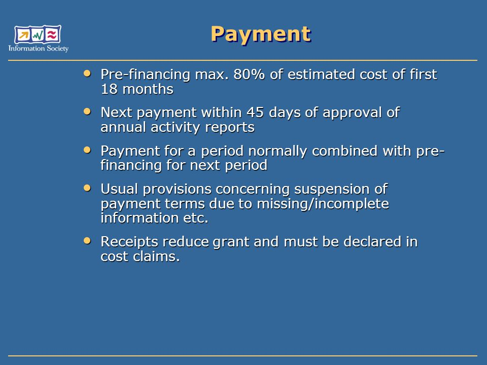 Payment Pre-financing max. 80% of estimated cost of first 18 months