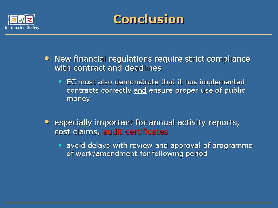 Conclusion New financial regulations require strict compliance with contract and deadlines.