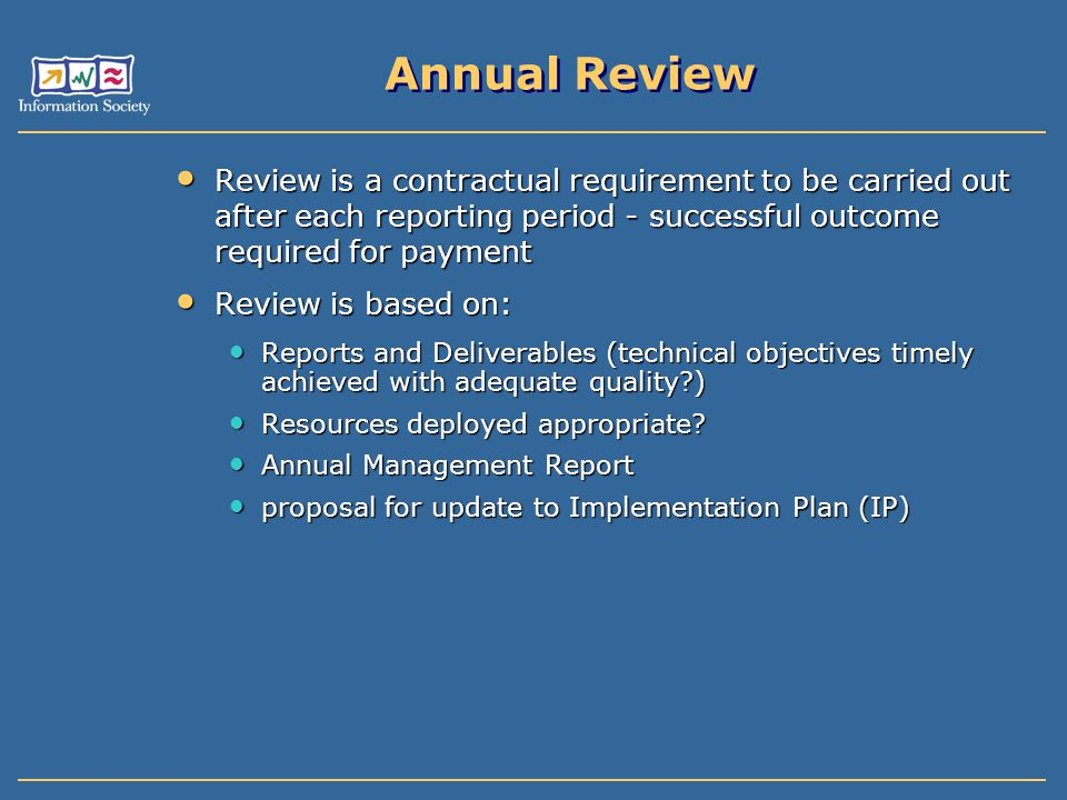Annual Review Review is a contractual requirement to be carried out after each reporting period - successful outcome required for payment.