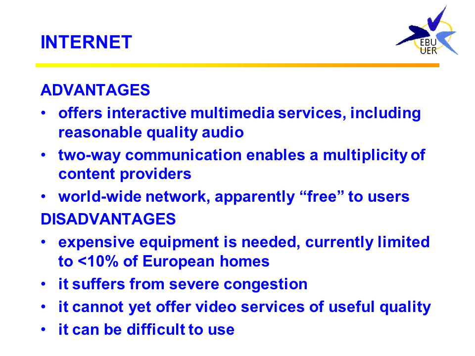 INTERNET ADVANTAGES. offers interactive multimedia services, including reasonable quality audio.