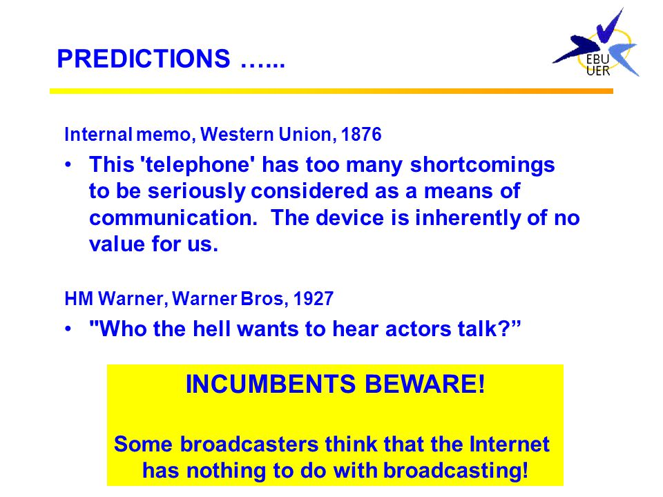 PREDICTIONS …... INCUMBENTS BEWARE!