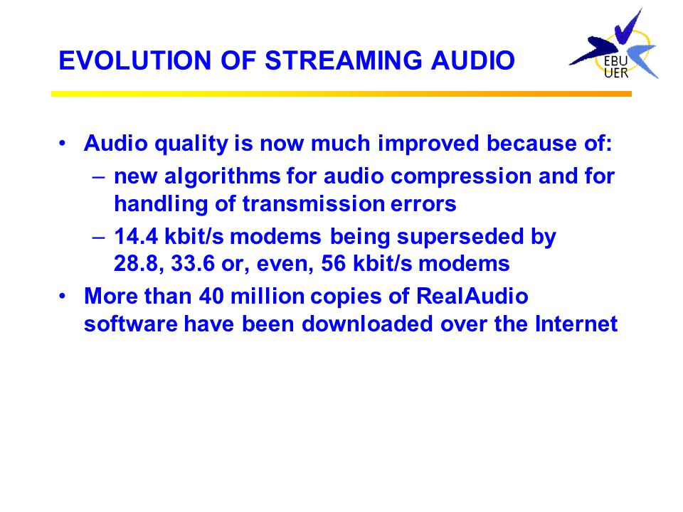 EVOLUTION OF STREAMING AUDIO