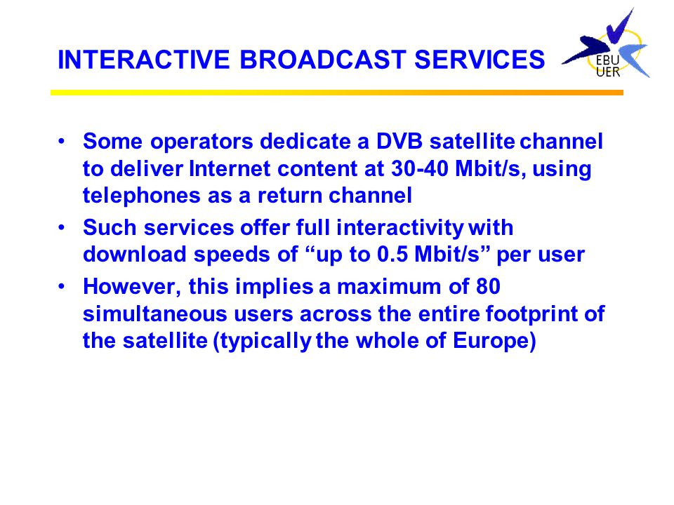 INTERACTIVE BROADCAST SERVICES