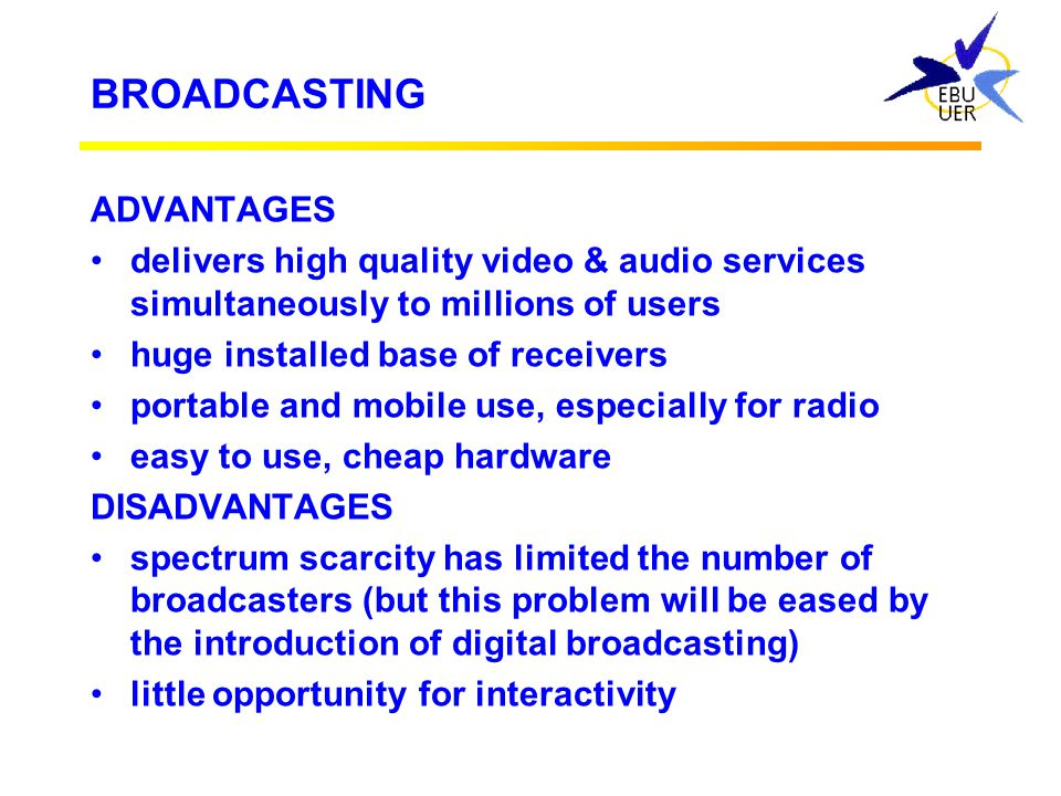 BROADCASTING ADVANTAGES