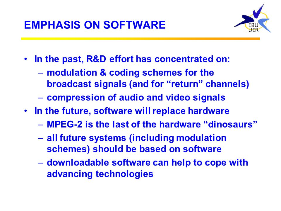 EMPHASIS ON SOFTWARE In the past, R&D effort has concentrated on: