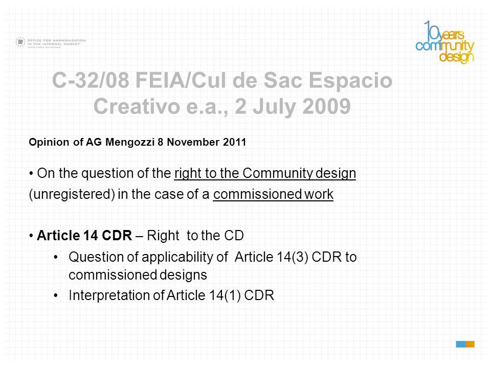 C-32/08 FEIA/Cul de Sac Espacio Creativo e.a., 2 July 2009