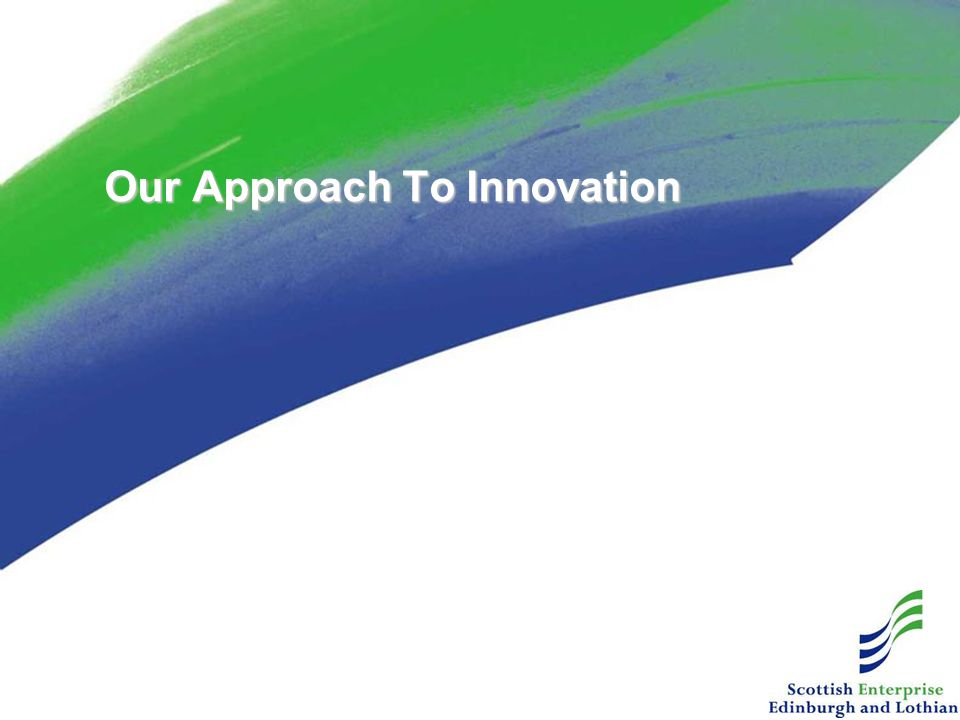 Our Approach To Innovation