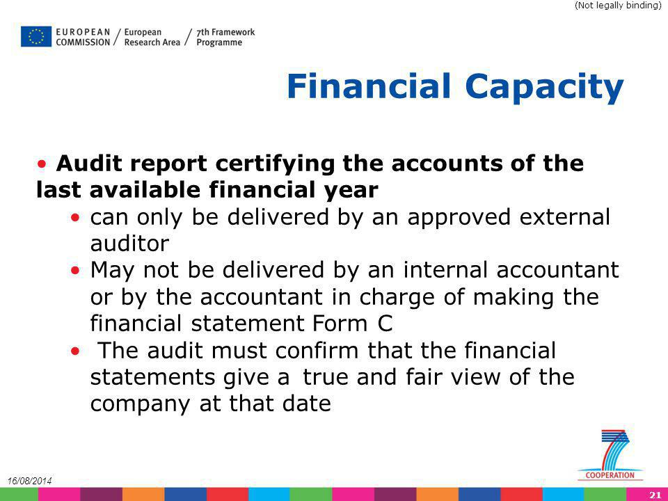 (Not legally binding) Financial Capacity. Audit report certifying the accounts of the last available financial year.