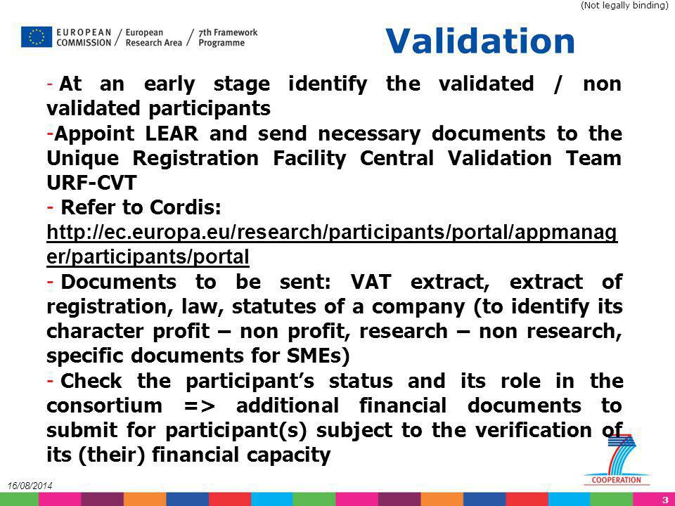 (Not legally binding) Validation. At an early stage identify the validated / non validated participants.