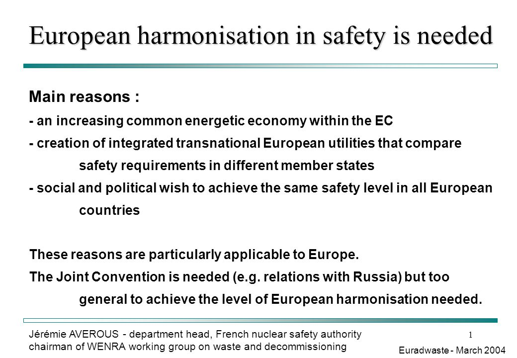 European harmonisation in safety is needed