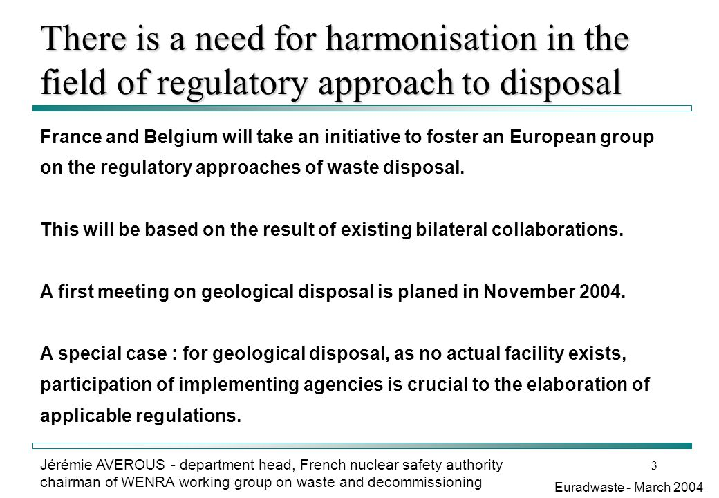 There is a need for harmonisation in the field of regulatory approach to disposal