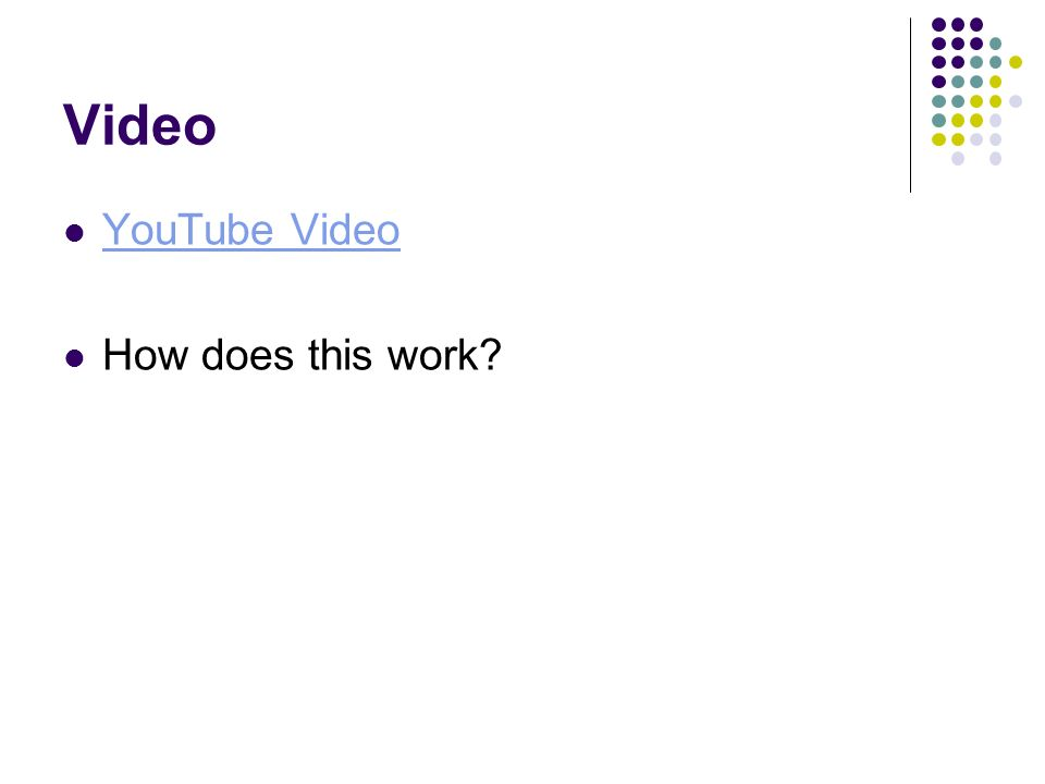 Video YouTube Video How does this work
