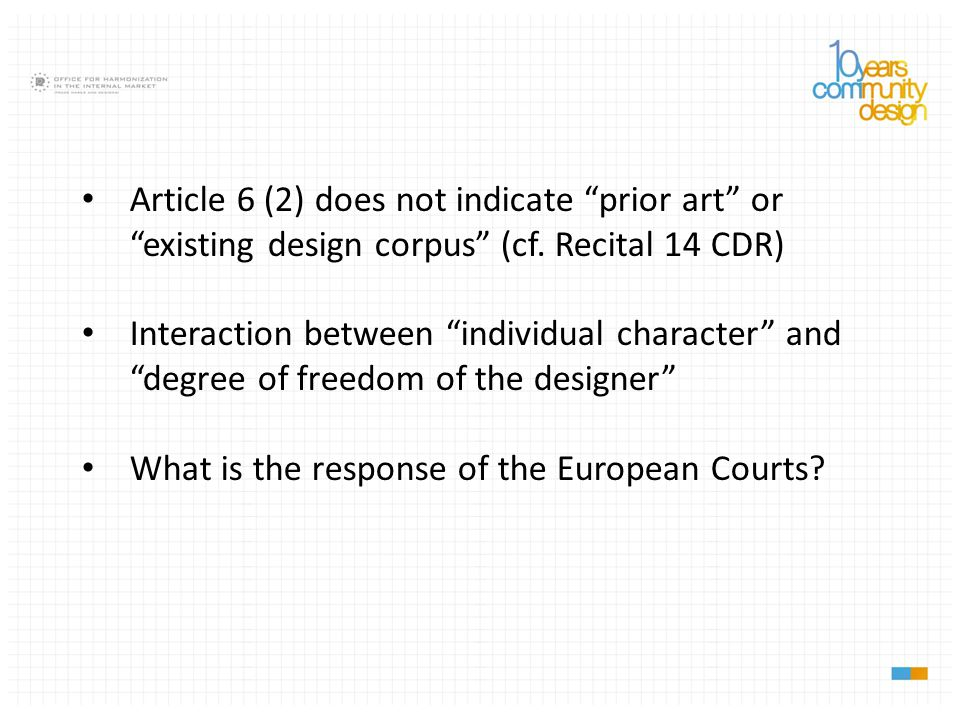Article 6 (2) does not indicate prior art or existing design corpus (cf. Recital 14 CDR)