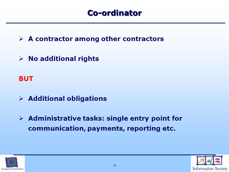 Co-ordinator A contractor among other contractors No additional rights