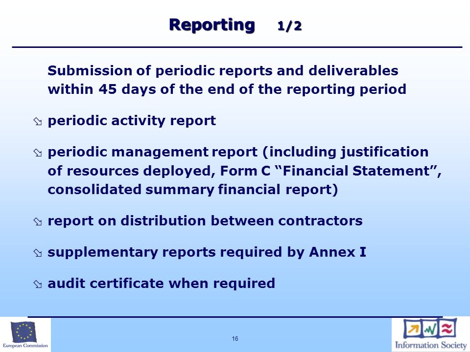 Reporting 1/2 Submission of periodic reports and deliverables within 45 days of the end of the reporting period.