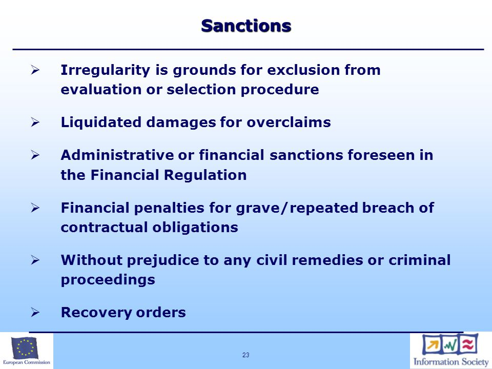 Sanctions Irregularity is grounds for exclusion from evaluation or selection procedure. Liquidated damages for overclaims.