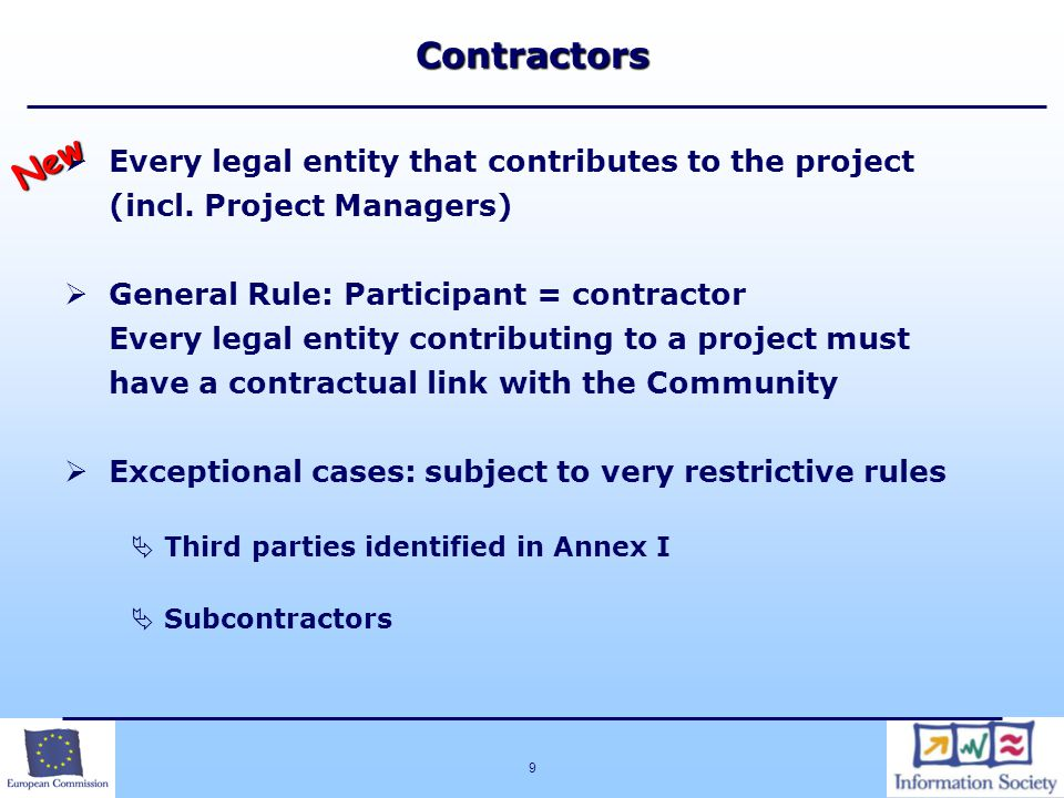 Contractors New. Every legal entity that contributes to the project (incl. Project Managers)
