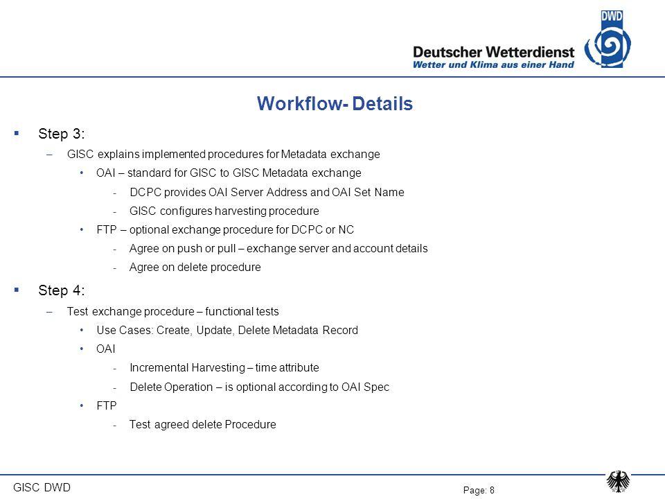Workflow- Details Step 3: Step 4: