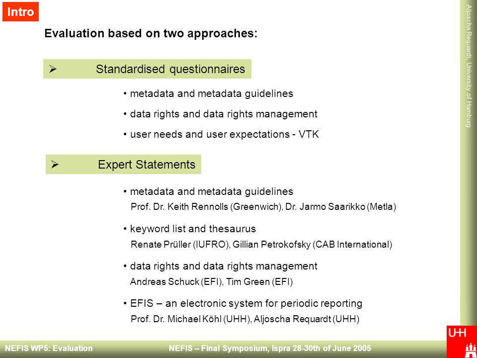 Evaluation based on two approaches: