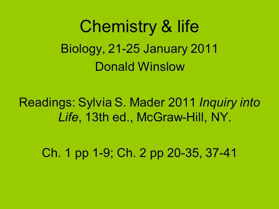 Chemistry & life Biology, 21-25 January 2011 Donald Winslow