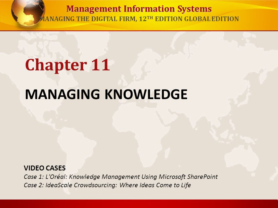 Chapter 11 MANAGING KNOWLEDGE VIDEO CASES