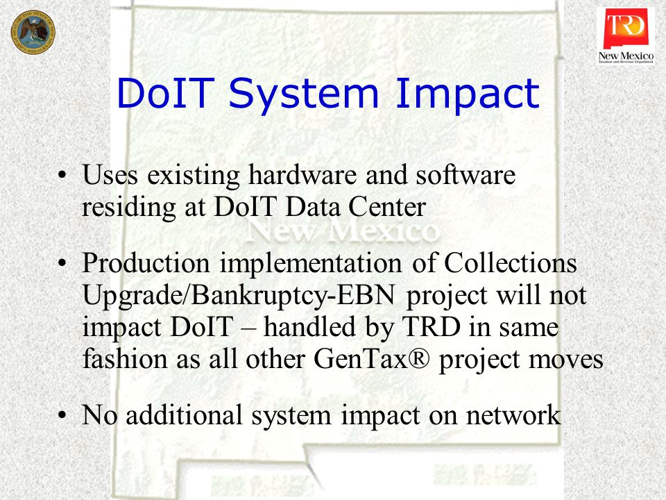 DoIT System Impact Uses existing hardware and software residing at DoIT Data Center.