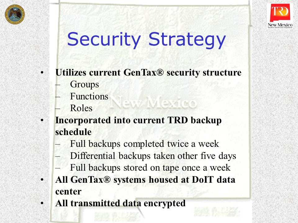 Security Strategy Utilizes current GenTax® security structure Groups