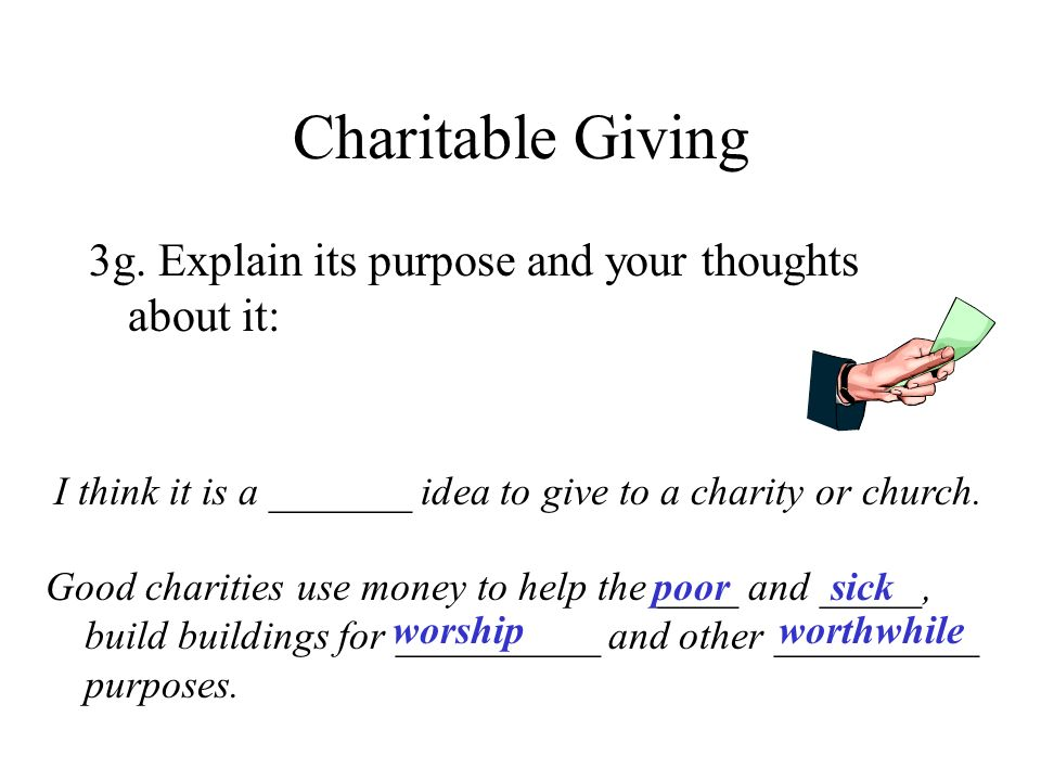 Charitable Giving 3g. Explain its purpose and your thoughts about it:
