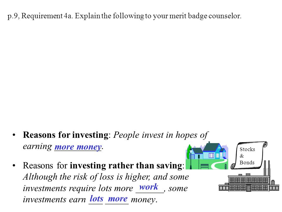 Reasons for investing: People invest in hopes of earning __________.