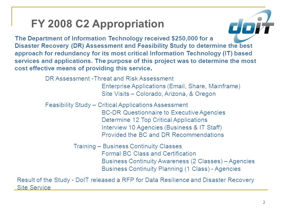 FY 2008 C2 Appropriation The Department of Information Technology received $250,000 for a.