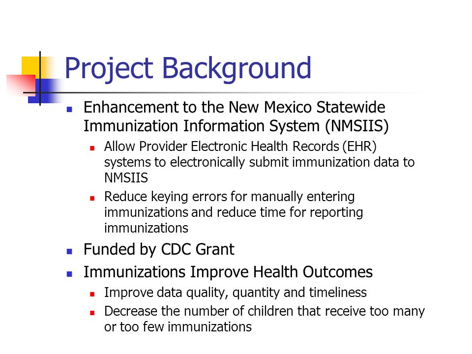 Project Background Enhancement to the New Mexico Statewide Immunization Information System (NMSIIS)