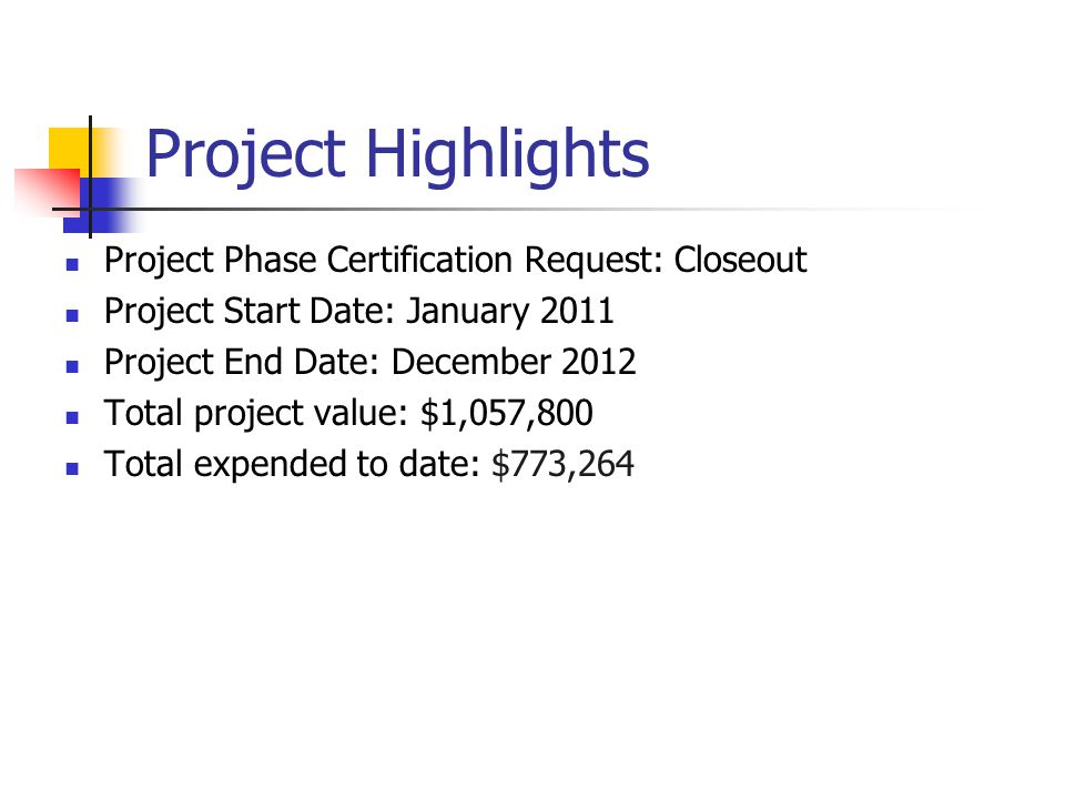 Project Highlights Project Phase Certification Request: Closeout