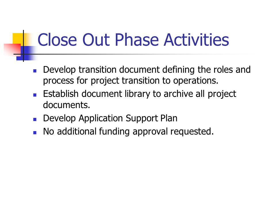 Close Out Phase Activities