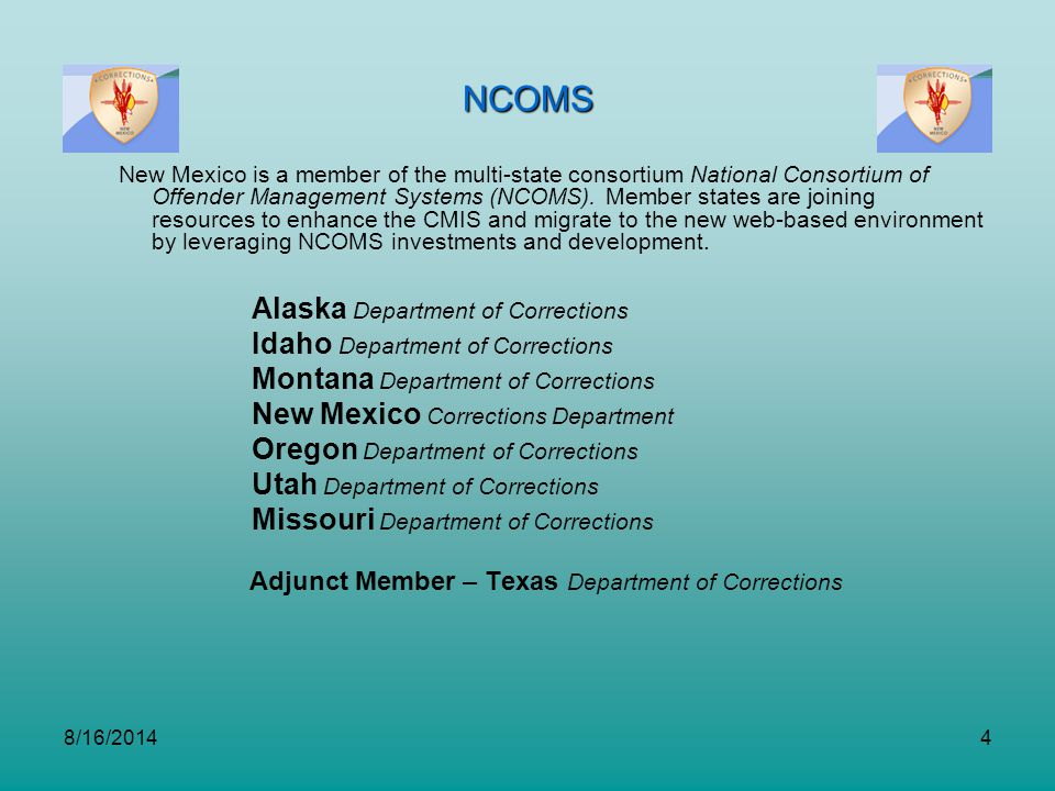 NCOMS Alaska Department of Corrections Idaho Department of Corrections