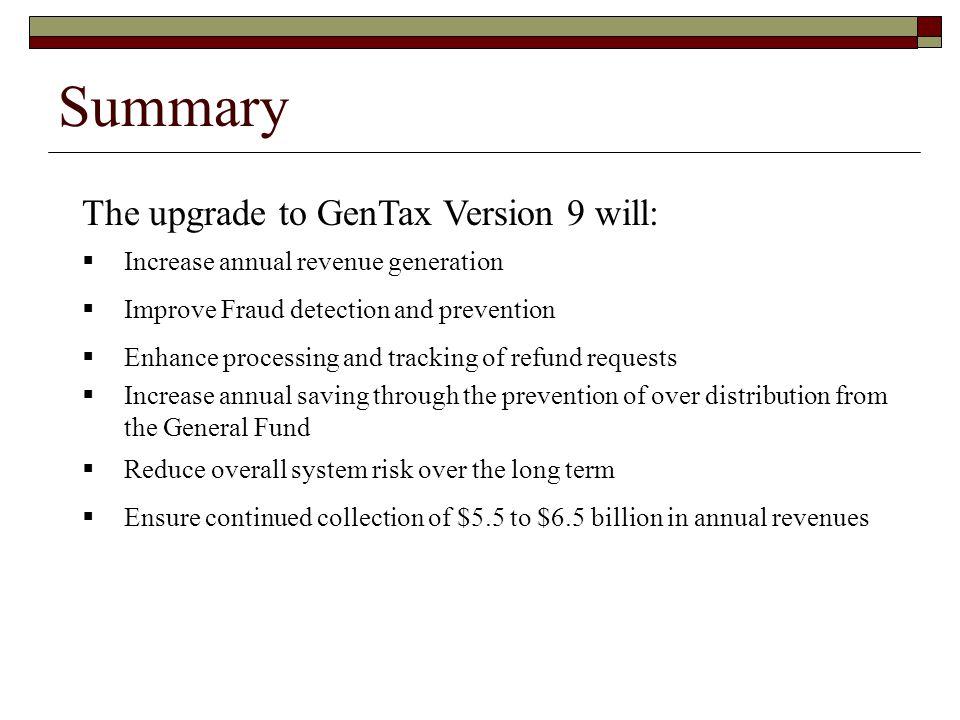 Summary The upgrade to GenTax Version 9 will:
