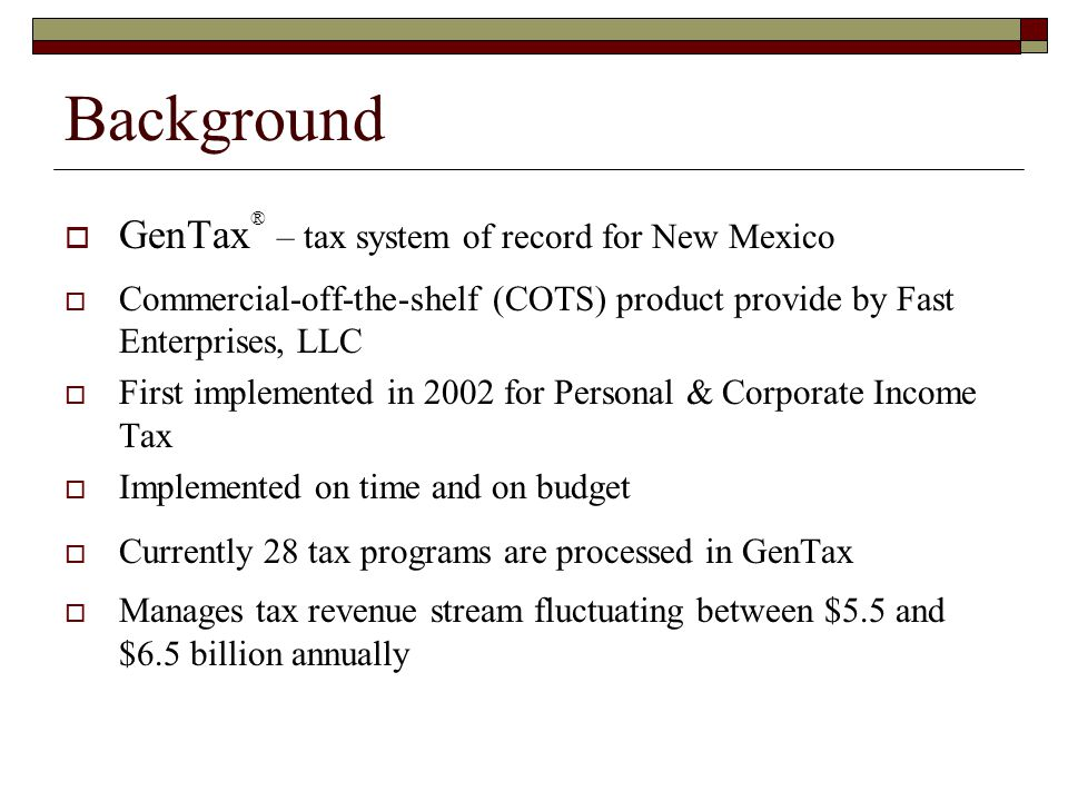 Background GenTax® – tax system of record for New Mexico