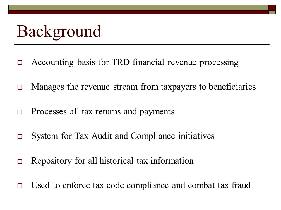 Background Accounting basis for TRD financial revenue processing