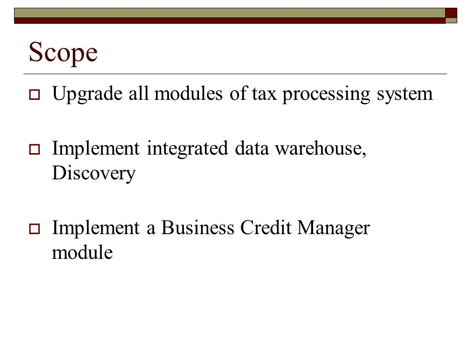 Scope Upgrade all modules of tax processing system