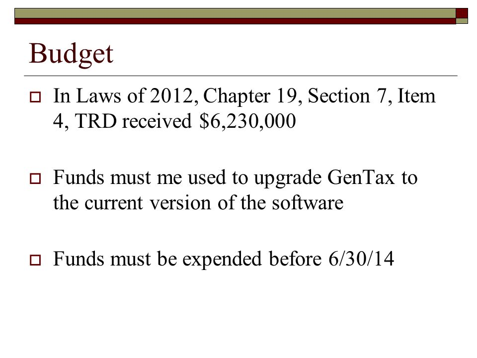 Budget In Laws of 2012, Chapter 19, Section 7, Item 4, TRD received $6,230,000.
