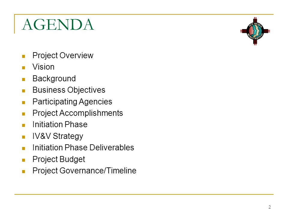 AGENDA Project Overview Vision Background Business Objectives