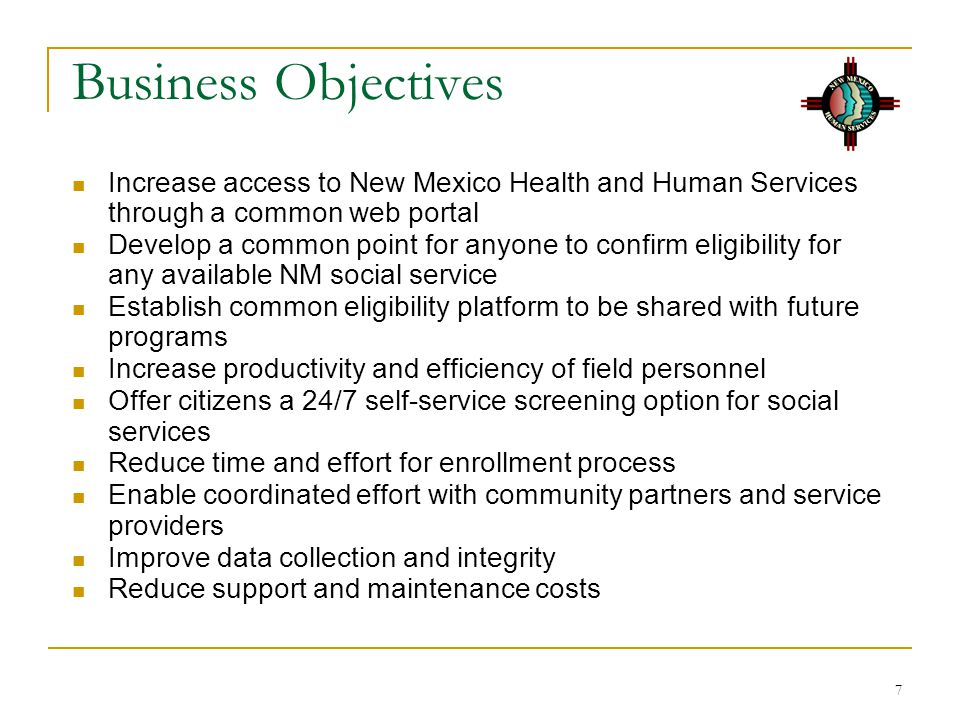 Business Objectives Increase access to New Mexico Health and Human Services through a common web portal.