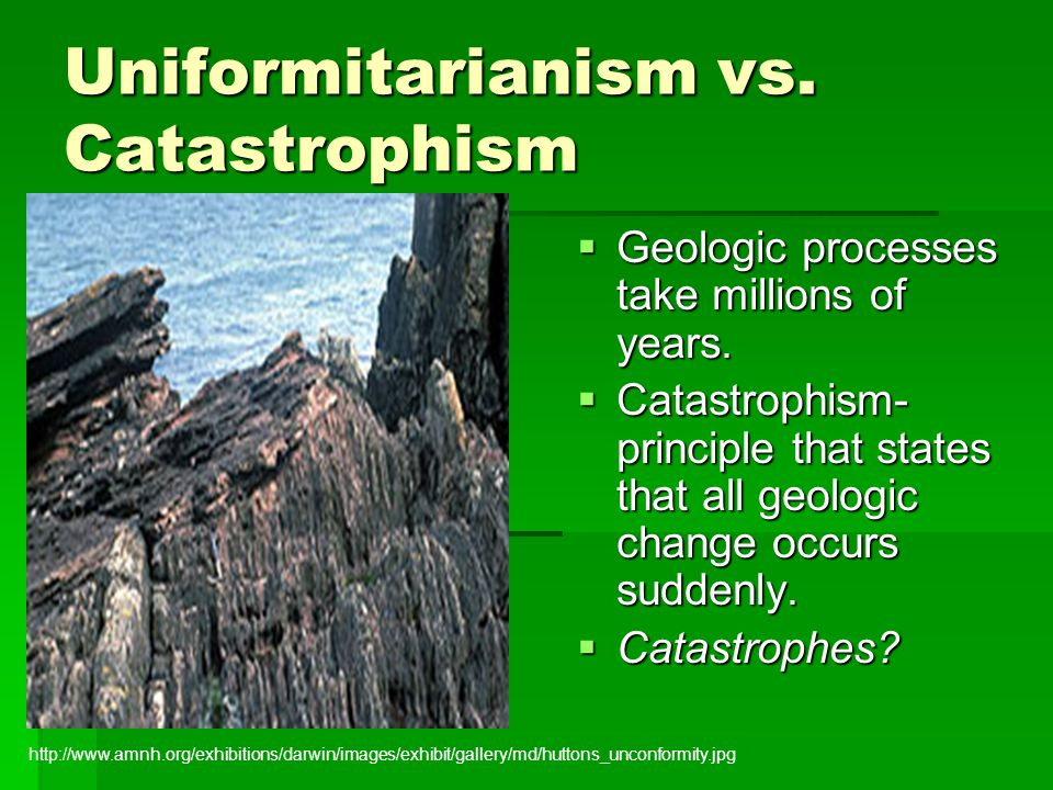 Uniformitarianism vs. Catastrophism