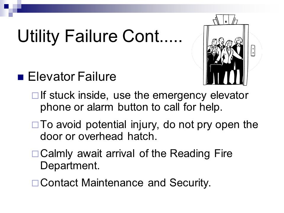 Utility Failure Cont..... Elevator Failure