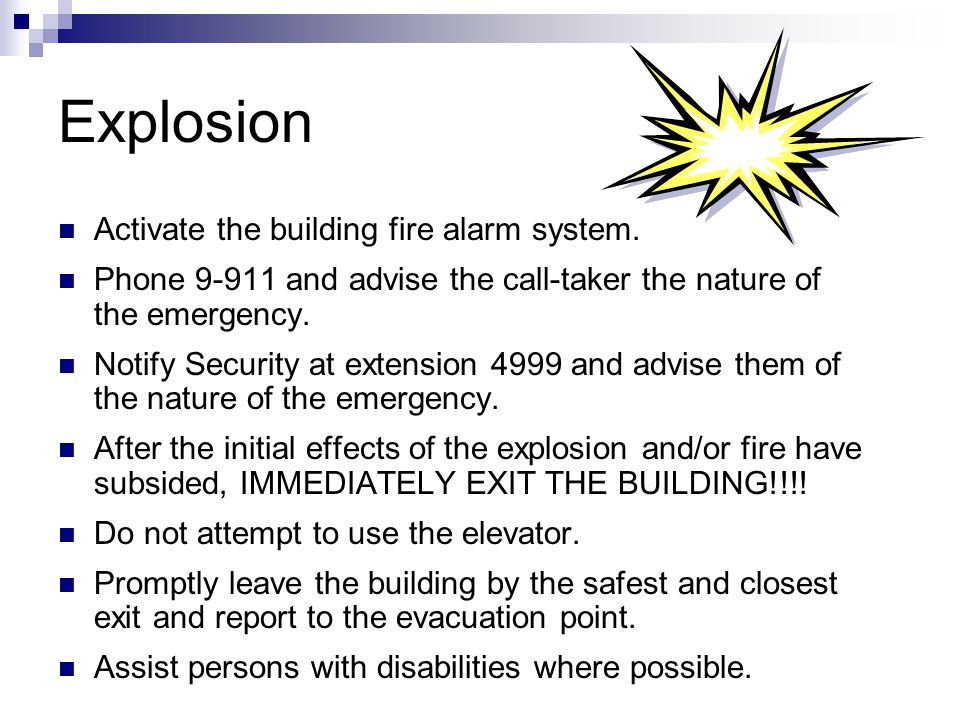 Explosion Activate the building fire alarm system.