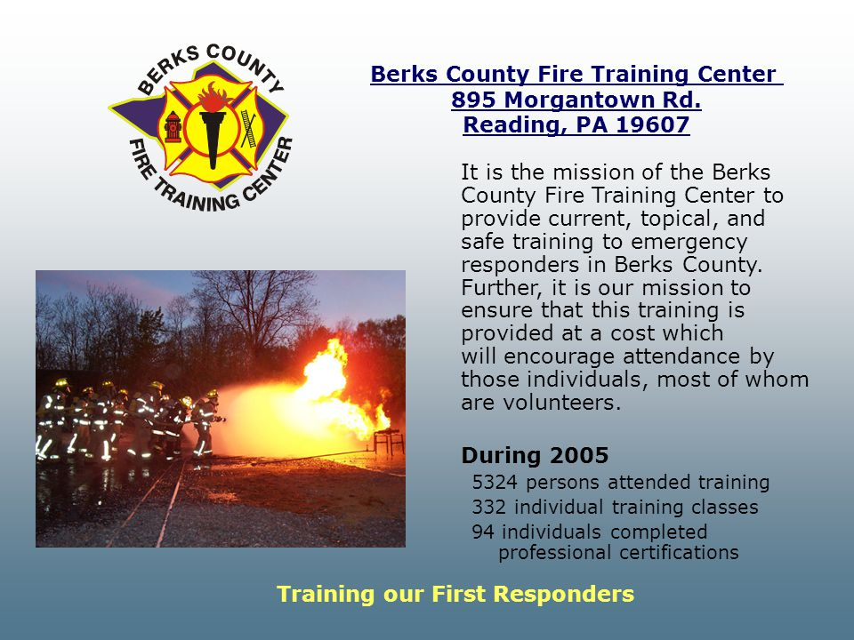 Berks County Fire Training Center 895 Morgantown Rd. Reading, PA 19607