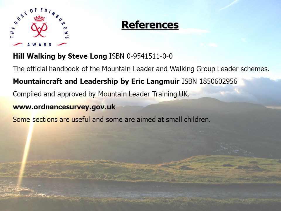 References Hill Walking by Steve Long ISBN 0-9541511-0-0